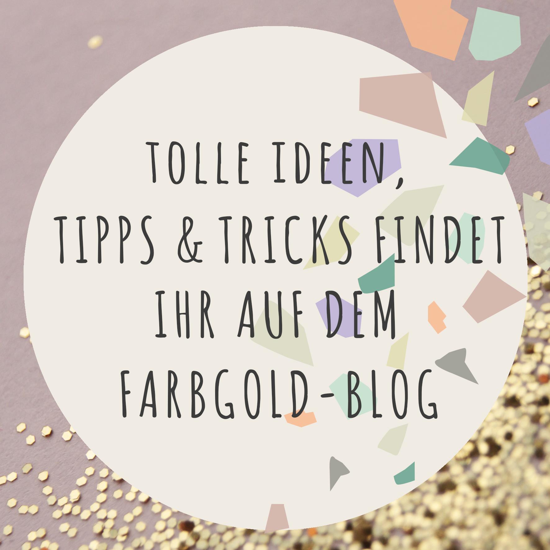 farbgold Blog - rund ums Thema DIY, Design und Lifestyle